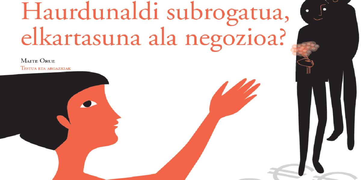 Haurdunaldi subrogatua, elkartasuna ala negozioa?