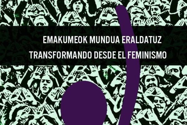 Emakumeok mundua eraldatuz Transformando desde el feminismo