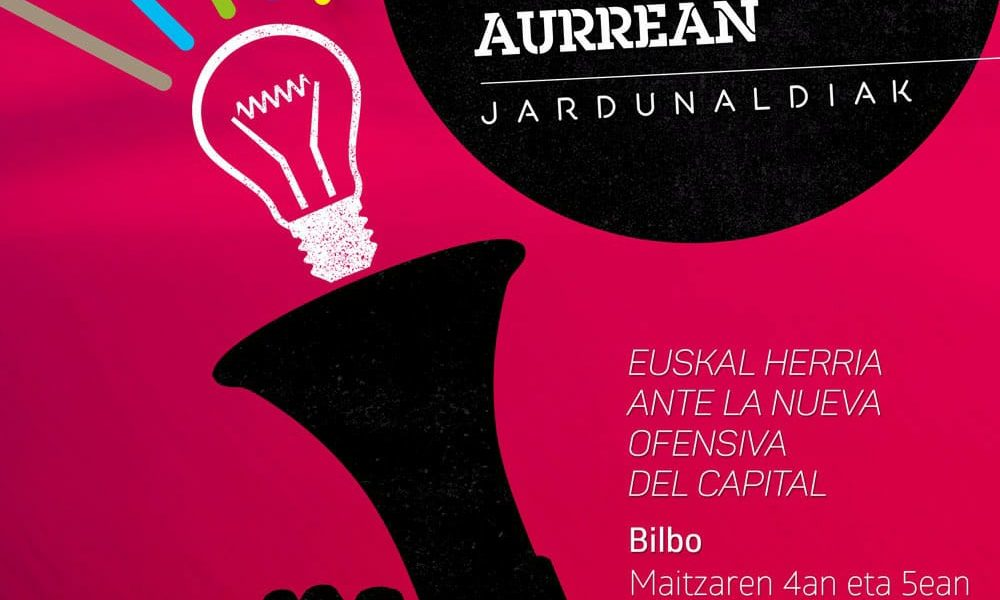 "Jornadas ""Euskal Herria frente a la nueva ofensiva del capital"""
