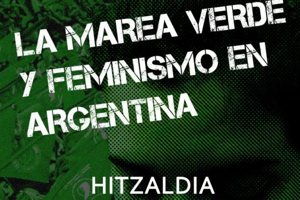 """Hitzaldia: """"La marea verde y feminismo en Argentina"""" Celeste Macdougallekin"""