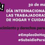 30M. Día internacional de las trabajadoras de hogar y cuidados